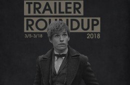 Trailer Roundup 3/5-3/18