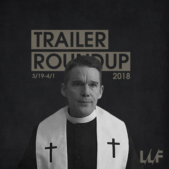 Trailer Roundup 3/19-4/1 | Reactions | LIVING LIFE FEARLESS