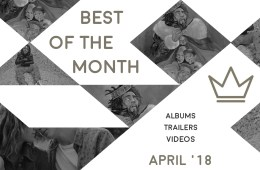 Best of the Month: April 2018 | Features | LIVING LIFE FEARLESS