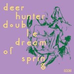 Deerhunter - Double Dream of Spring Reaction | Reactions | LIVING LIFE FEARLESS