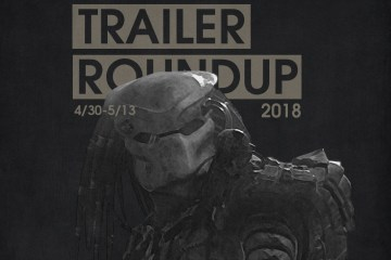 Trailer Roundup 4/30-5/13 | Reactions | LIVING LIFE FEARLESS