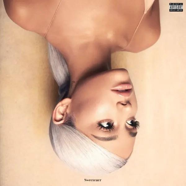 Ariana Grande - Sweetener | Reactions | LIVING LIFE FEARLESS