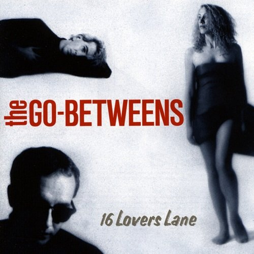 The Go-Betweens: The Greatest Band The Never Made It Big   Features   LIVING LIFE FEARLESS