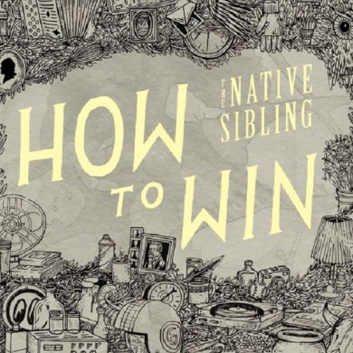 """The Native Sibling - """"How To Win"""" 