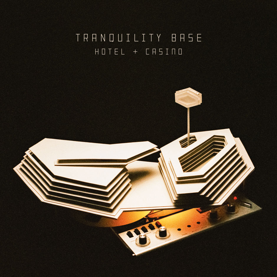 Arctic Monkeys - Tranquility Base Hotel & Casino | LIVING LIFE FEARLESS
