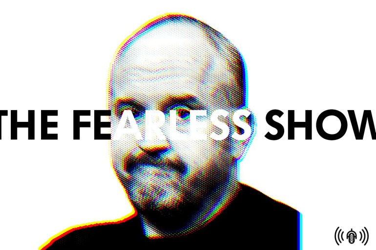 Louis C.K., Kevin Hart, and the pros and cons of this current outrage culture | Podcasts | The Fearless Show | LIVING LIFE FEARLESS