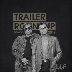 Trailer Roundup 3/18-3/31 | News | LIVING LIFE FEARLESS
