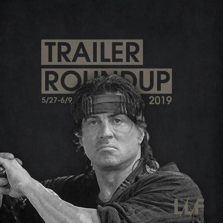 Trailer Roundup 5/27-6/9 | News | LIVING LIFE FEARLESS