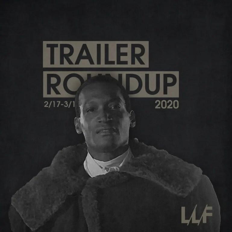Trailer Roundup 2/17-3/1 | News | LIVING LIFE FEARLESS