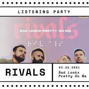 Rivals: 'Sad Looks Pretty on Me' Listening Party | Hype | LIVING LIFE FEARLESS
