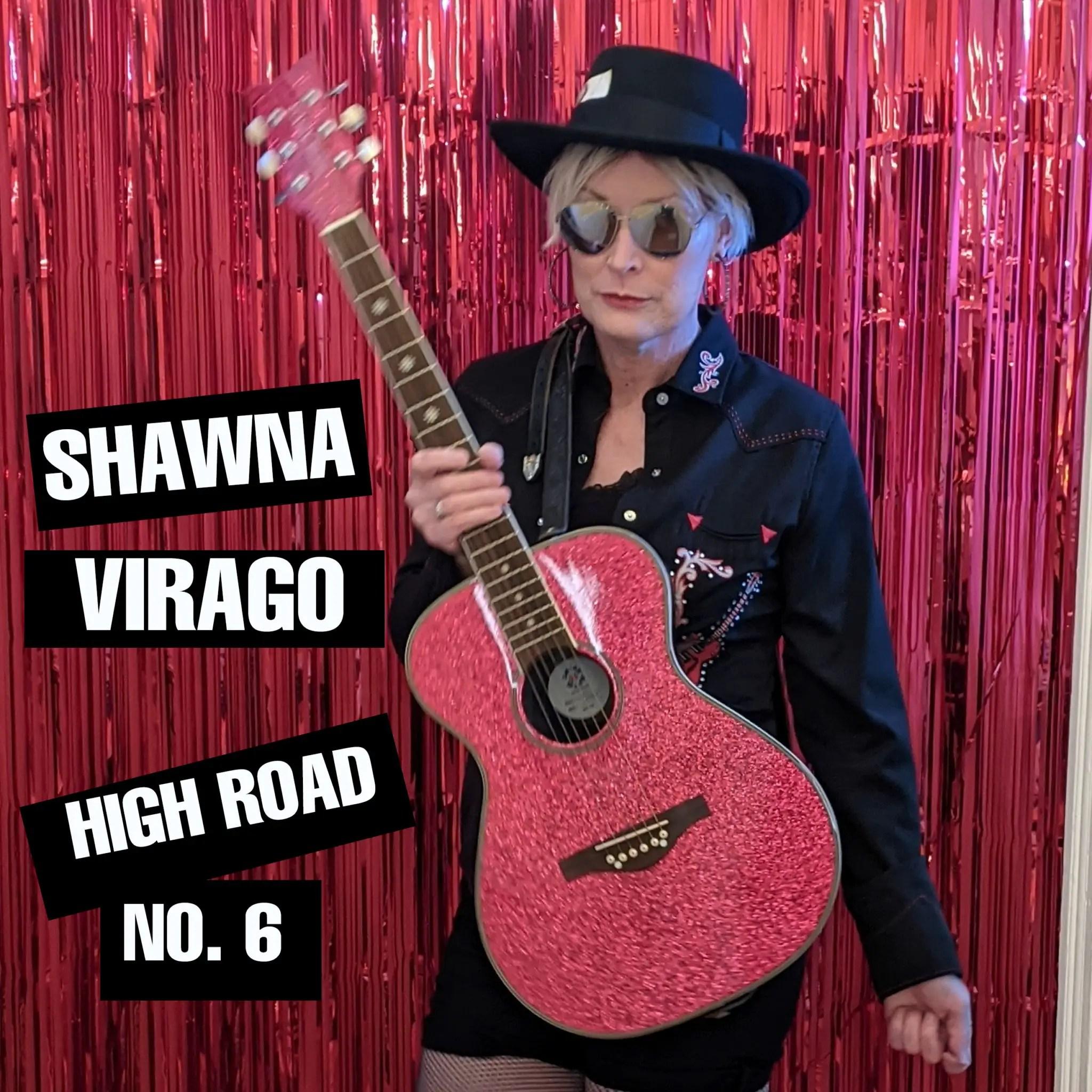 "Shawna Virago - ""High Road No. 6"" Reaction   Opinions   LIVING LIFE FEARLESS"