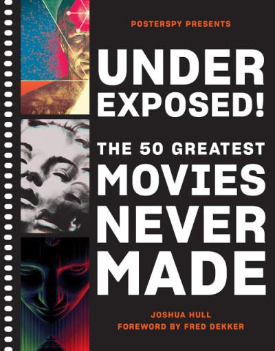 Book Review: 'Underexposed!: The 50 Greatest Movies Never Made' | Opinions | LIVING LIFE FEARLESS