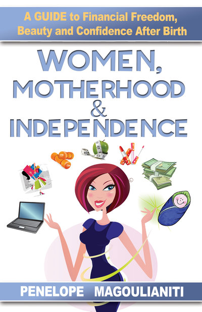 Penelope Magoulianiti, author, book, interview, Q and A, guest post, author interview, 'Women, Motherhood and Independence: A Guide to Financial Freedom, Beauty and Confidence After Birth', Living Life Our Way