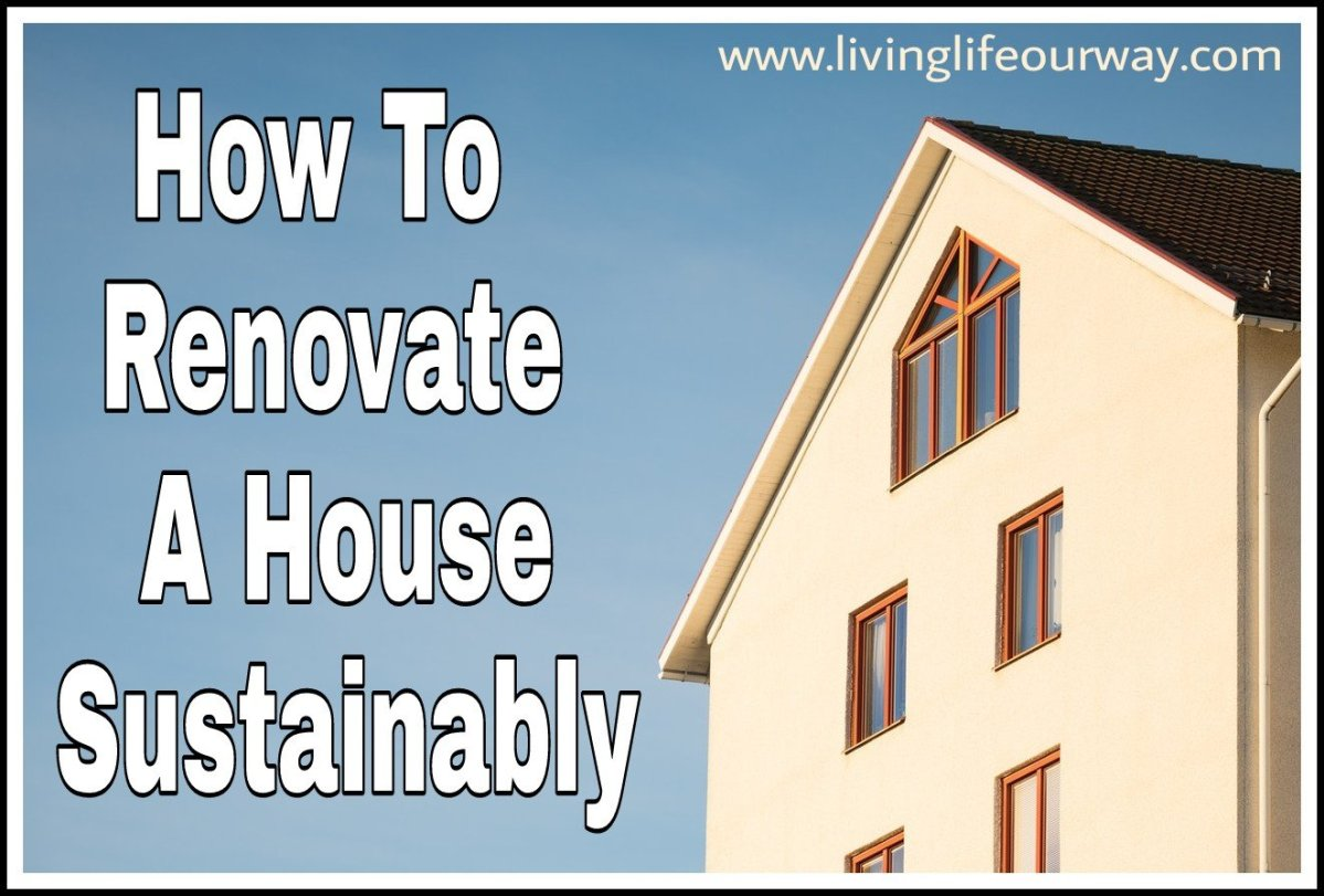How To Renovate A House Sustainably