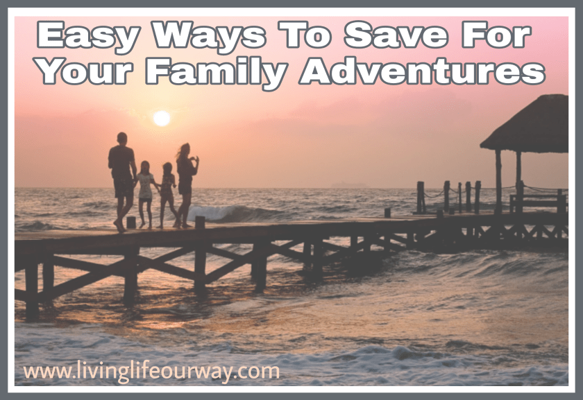 Easy Ways To Save For Your Family Adventures title. Sunset beach image with family on pier.