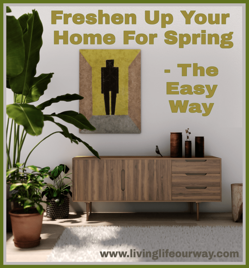 Freshen Up Your Home For Spring- The Easy Way title with picture of a tidy well designed living room