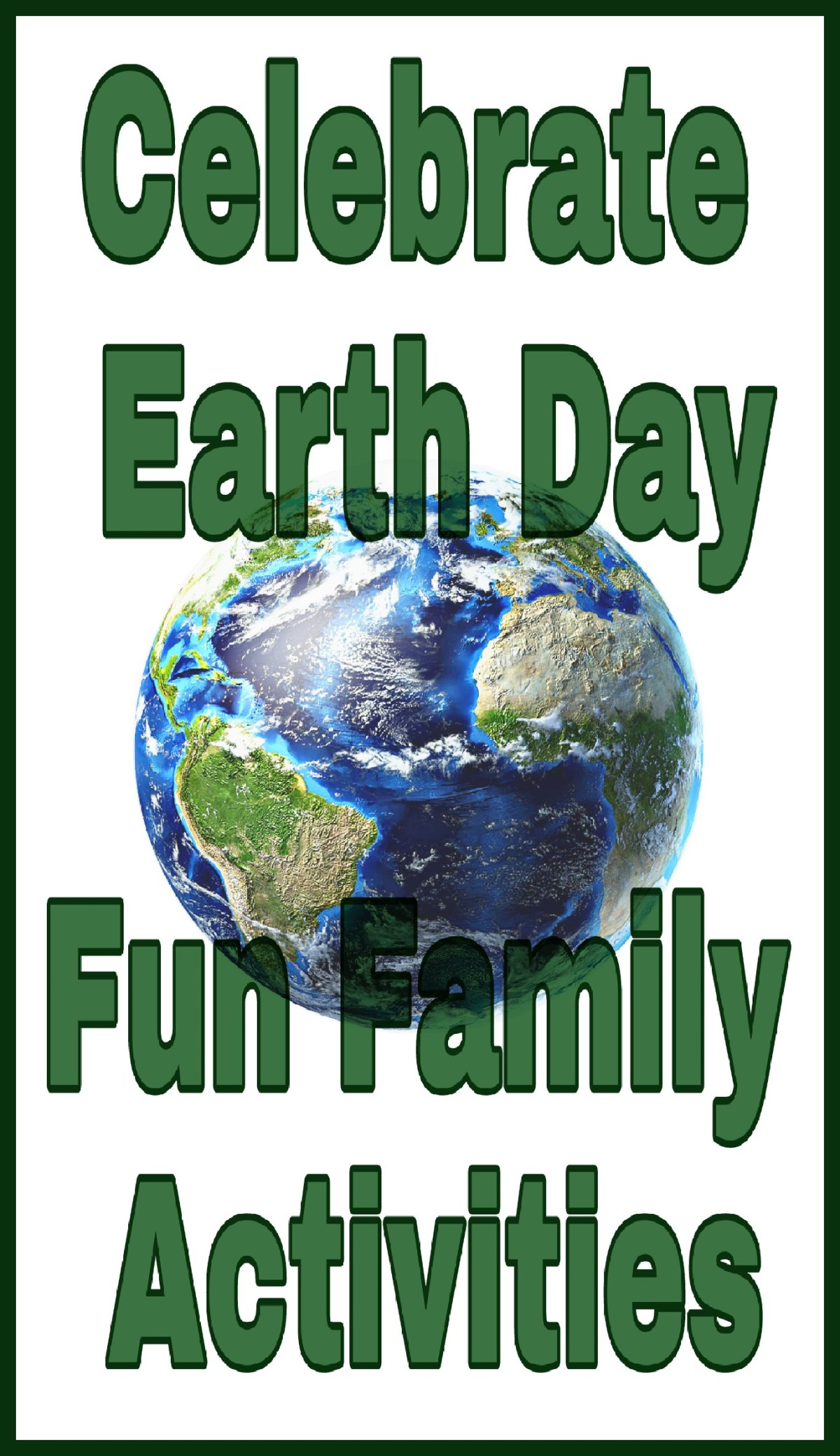 Fun Family Activities To Celebrate Earth Day!