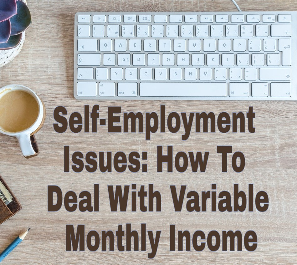Self-Employment Issues: How To Deal With Variable Monthly Income