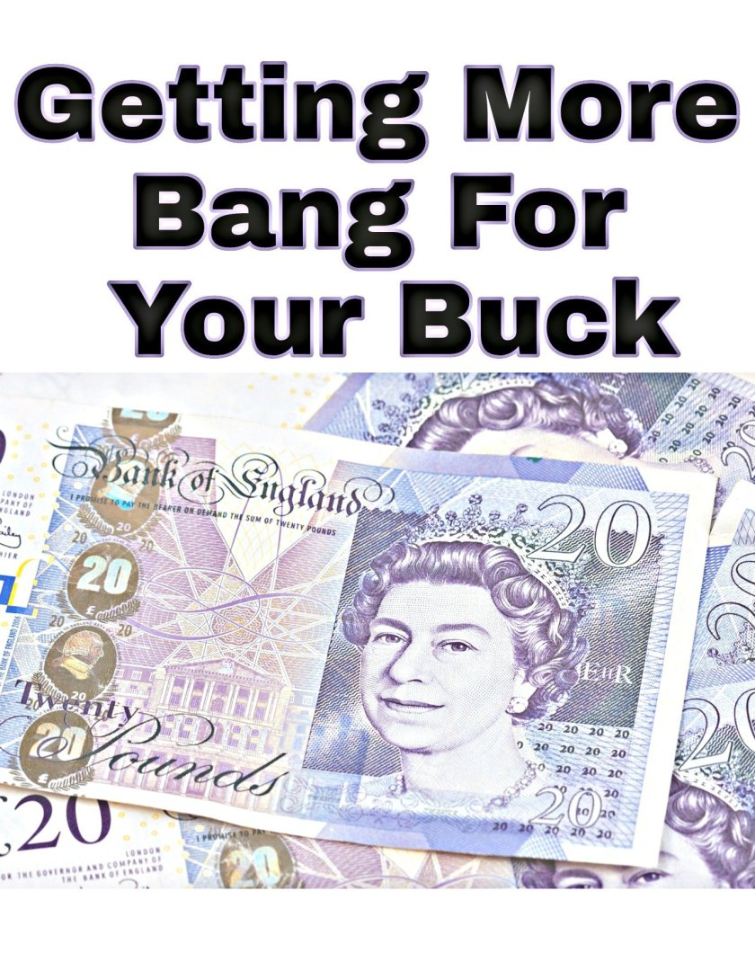 Getting More Bang For Your Buck title with image of 20 pound notes