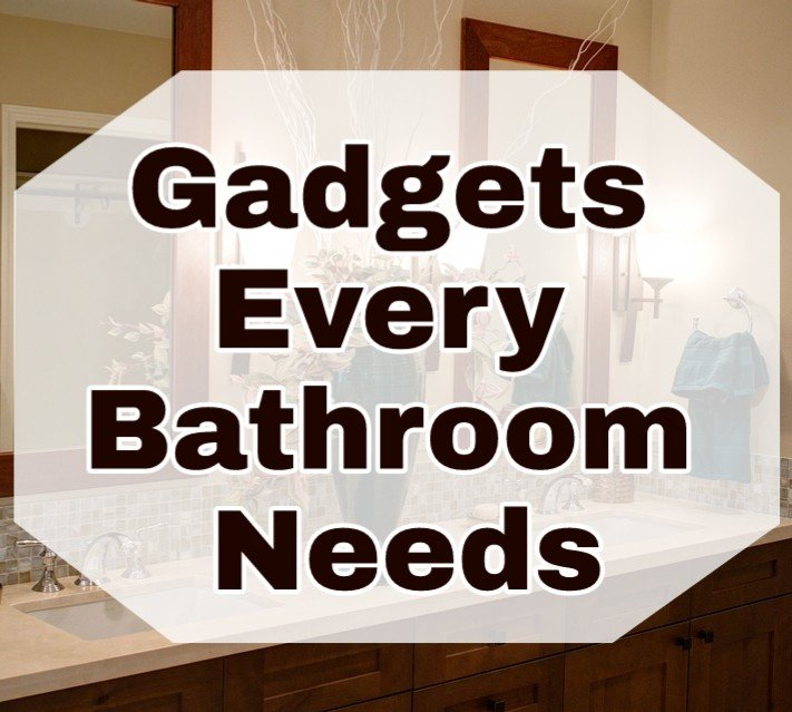 Gadgets Every Bathroom Needs with faded image of bathroom as background