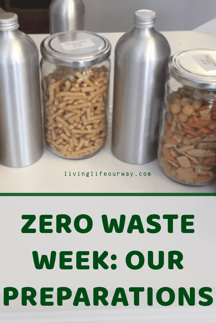 Zero Waste Week: Our Preparations