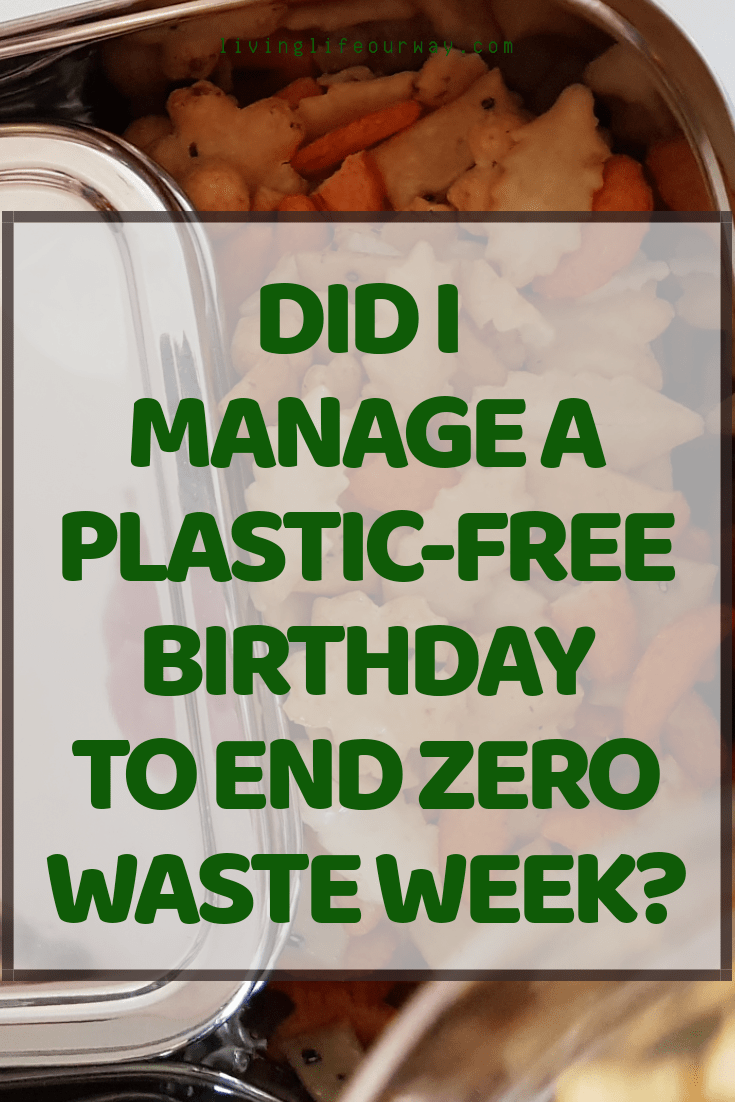 Did I Manage A Plastic-Free Birthday? #ZeroWasteWeek