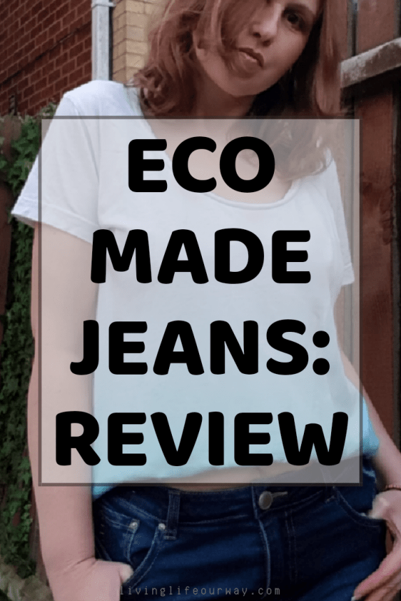 Eco Made Jeans: Review
