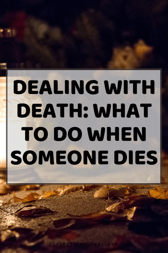 Dealing With Death: What To Do When Someone Dies