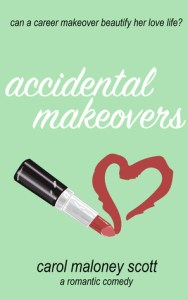 Carol Maloney Scott - Accidental Makeovers