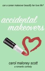 Carol Maloney Scott - Accidental Makeovers