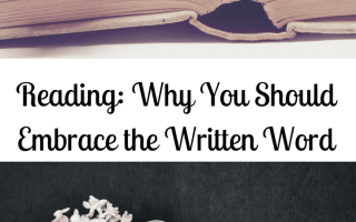 Reading: Why You Should Embrace the Written Word