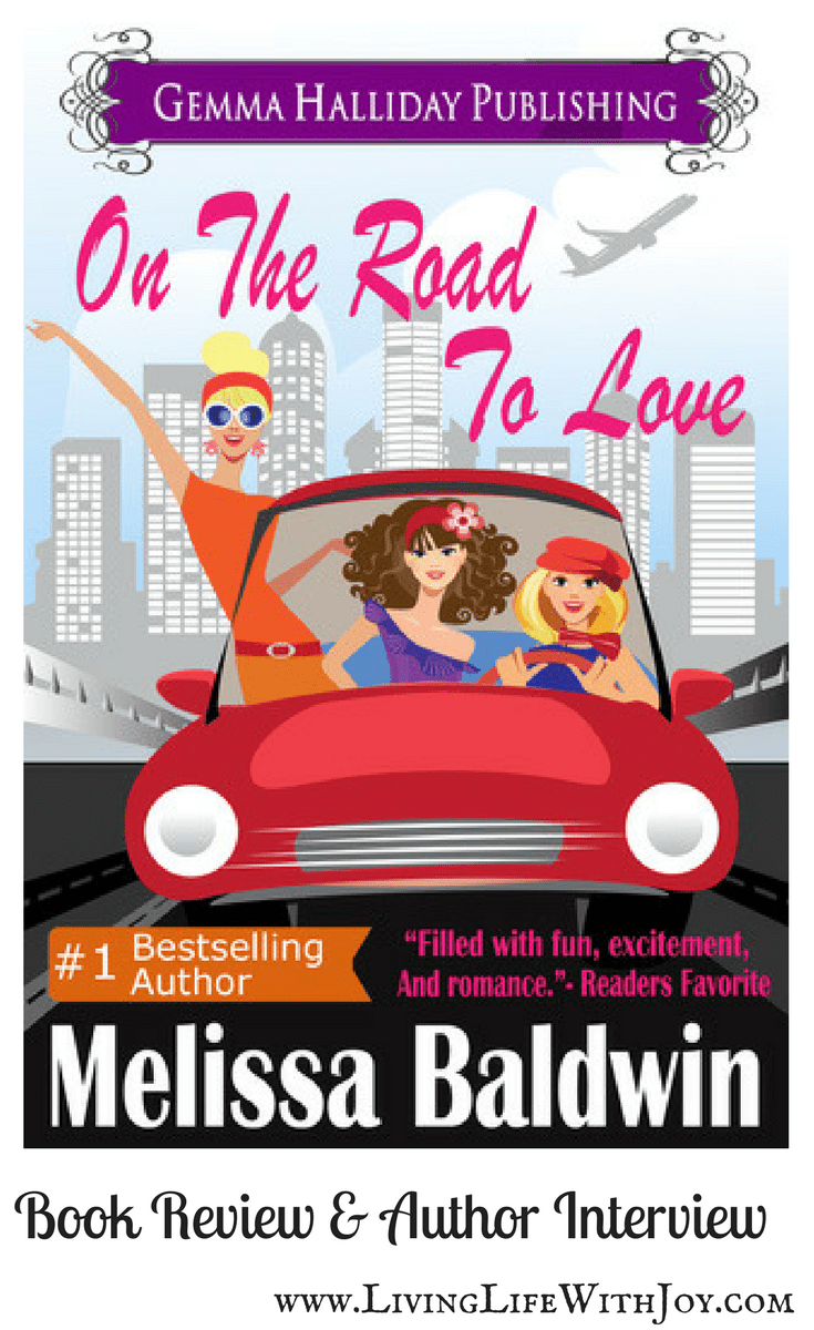 On the Road to Love by Melissa Baldwin - LivingLifeWithJoy.com