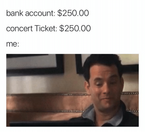 Why I Ll Never Say No To Buying Concert Tickets Memoirs Of A Poor