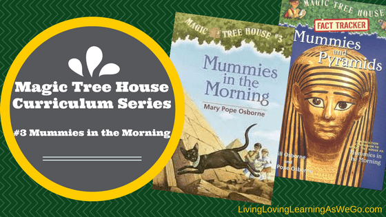 Magic Tree House Curriculum: Mummies in the Morning (Book 3)