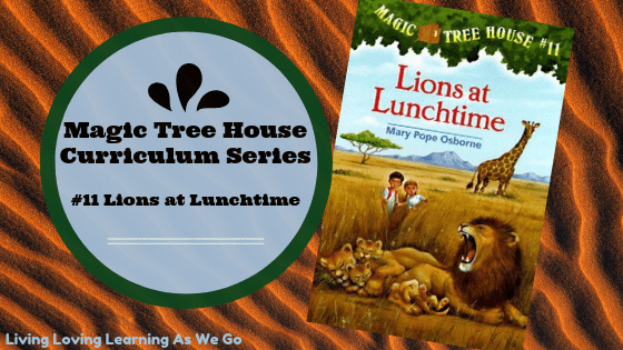Magic Tree House Curriculum: Lions at Lunchtime (Book 11)