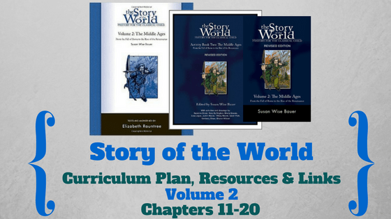 Story of the World: Volume 2- Curriculum Plan, Resources and Links (Chapters 11-20)