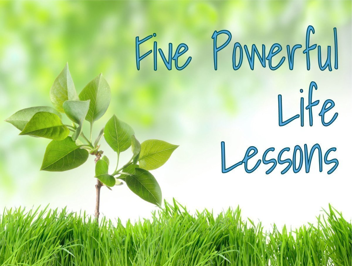 Five Powerful Life Lessons