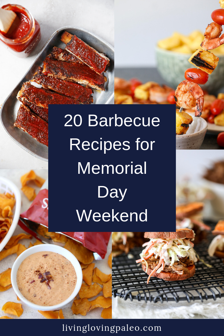 Is anyone else as stoked about barbecue season as I am?! I've got you covered with my favorite, healthy recipes to prep for Memorial Day weekend. #livinglovingpaleo #barbecuerecipes #memorialdayweekend