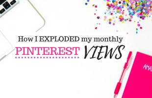 How I Grew My Monthly Pinterest Views To 1 Million: As A New Blogger