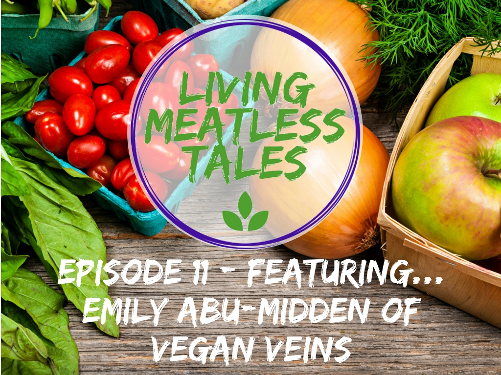 Living Meatless Tales Episode 11
