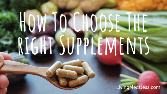 How To Choose The Right Supplements