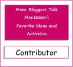 I contributed to Mom Bloggers Talk Montessori!