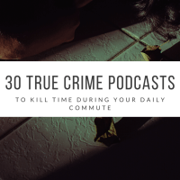 30 True Crime Podcasts To Kill Time During Your Daily Commute