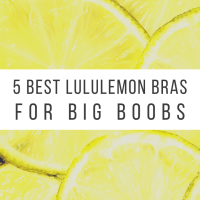 The 5 Best lululemon Bras for Big Boobs