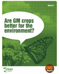 CBAN asks: Are GM crops better for the environment?