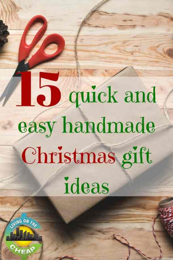 15 Quick And Easy Handmade Christmas Gift Ideas Pin