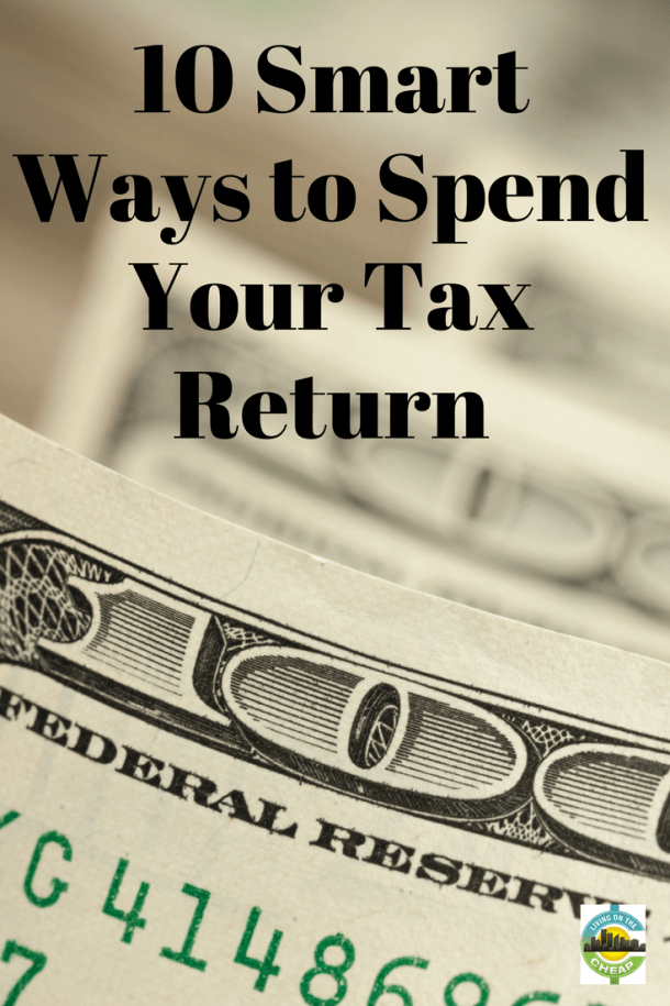 10 Smart Ways to Spend Your Tax Return
