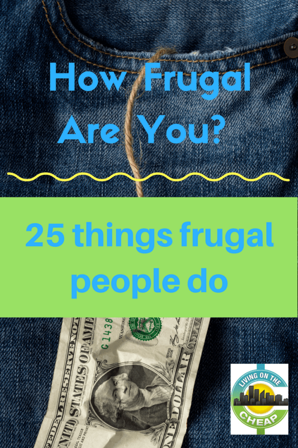 How frugal are you? 25 things frugal people do.