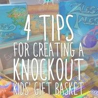 4 Tips for Creating a Knockout Kids' Gift Basket