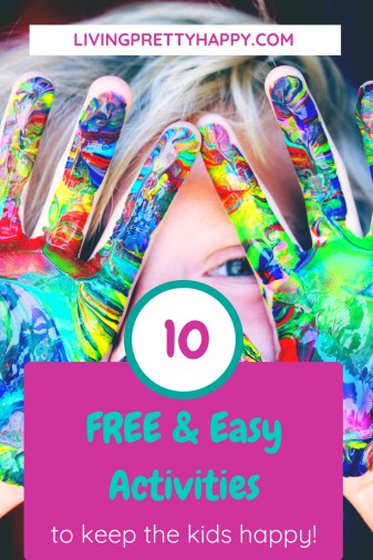 10 Free & Easy Activities to keep the kids happy